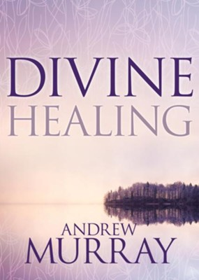 Divine Healing - eBook  -     By: Andrew Murray