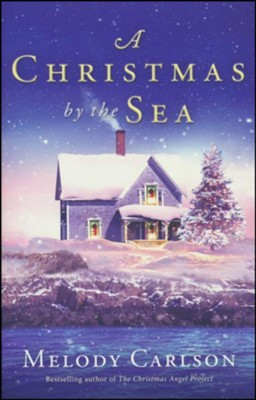 A Christmas by the Sea  -     By: Melody Carlson