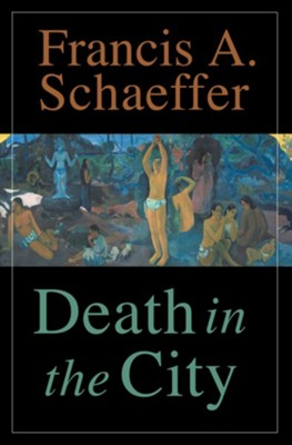 Death in the City - eBook  -     By: Francis A. Schaeffer