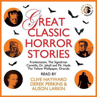 Great Classic Horror Stories, Unabridged Audiobook on CD  -     Narrated By: Clive Hayward, Derek Perkins     By: Charles Dickens, Robert Louis Stevenson, Bram Stoker, Mary Shelley & 2 Others