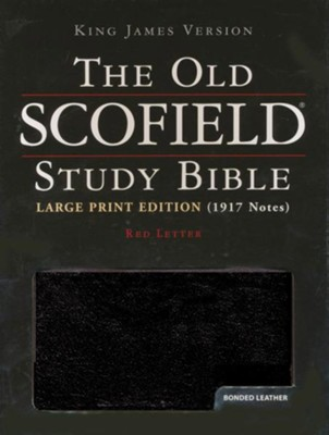 KJV Old Scofield &#174 Study Bible, Large Print, Bonded leather, Black  -     Edited By: C.I. Scofield