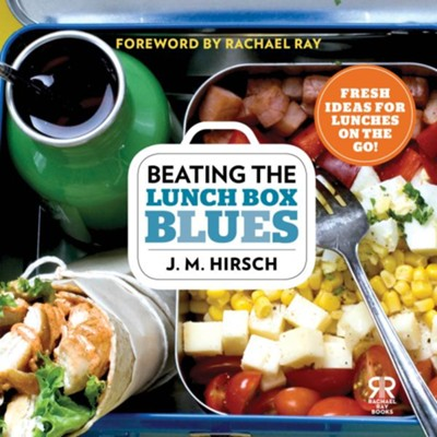 Beating the Lunch Box Blues  -     By: J.M. Hirsch, Rachael Ray