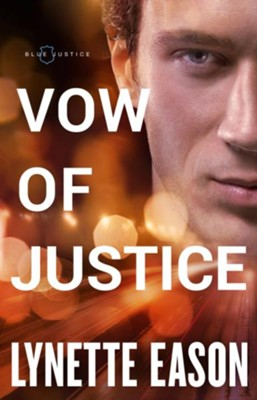 Vow of Justice, #4  -     By: Lynette Eason