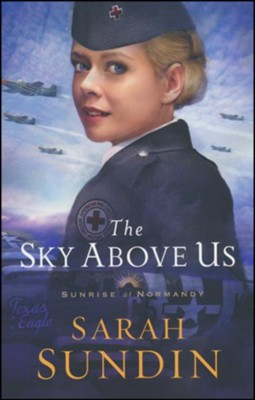 The Sky Above Us #2  -     By: Sarah Sundin