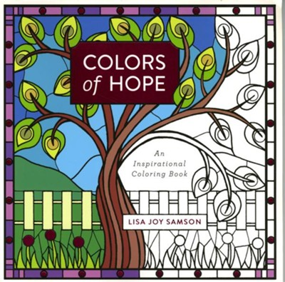 Colors of Hope: An Inspirational Coloring Book  -     By: Lisa Joy Samson