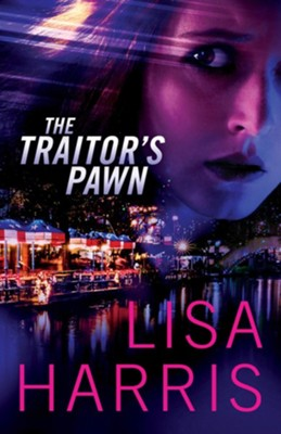 The Traitor's Pawn  -     By: Lisa Harris