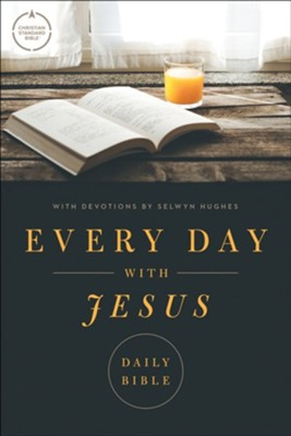 CSB Every Day with Jesus Daily Bible, softcover  -     By: Selwyn Hughes