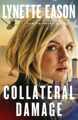 #1: Collateral Damage   -     By: Lynette Eason