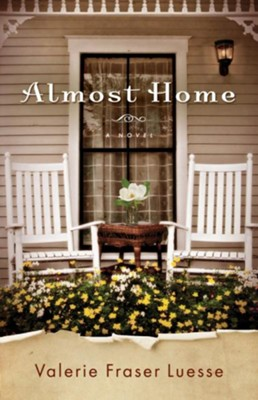 Almost Home  -     By: Valerie Fraser Luesse