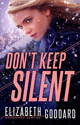 Don't Keep Silent, #3  -     By: Elizabeth Goddard