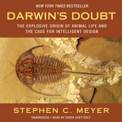 Darwin's Doubt: The Explosive Origin of Animal Life and the Case for Intelligent Design - unabridged audiobook on MP3-CD  -     Narrated By: Derick Shetterly     By: Stephen C. Meyer