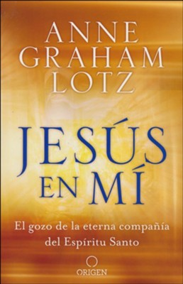 Jesus en mi (Jesus in Me)  -     By: Anne Graham Lotz