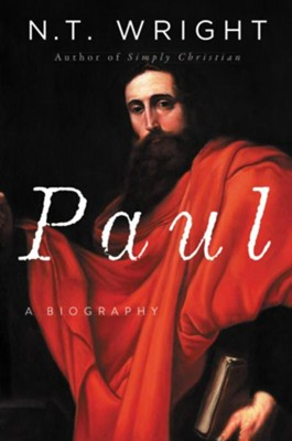 Paul: A Biography, paper  -     By: N.T. Wright