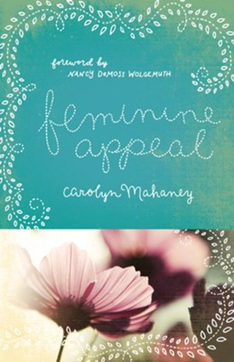 Feminine Appeal - eBook  -     By: Carolyn Mahaney