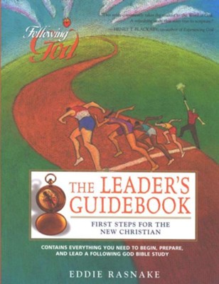 Following God: First Steps for the New Christian, Leader's Guide  -     By: Eddie Rasnake