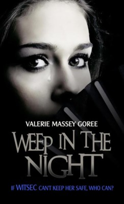Weep In The Night - eBook  -     By: Valerie Massey Goree