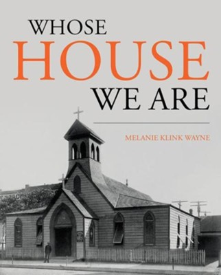 Whose House We Are - eBook  -     By: Melanie Wayne