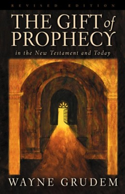 The Gift of Prophecy in the New Testament and Today - eBook  -     By: Wayne Grudem