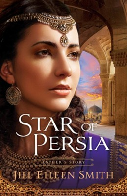 Star of Persia: Esther's Story  -     By: Jill Eileen Smith
