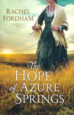 The Hope of Azure Springs  -     By: Rachel Fordham
