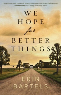 We Hope for Better Things  -     By: Erin Bartels