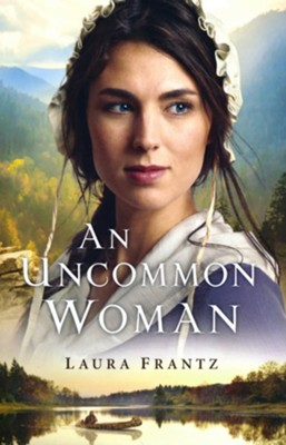 An Uncommon Woman  -     By: Laura Frantz