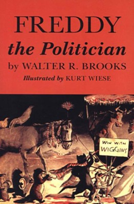 Freddy the Politician - eBook  -     By: Walter R. Brooks     Illustrated By: Kurt Wiese