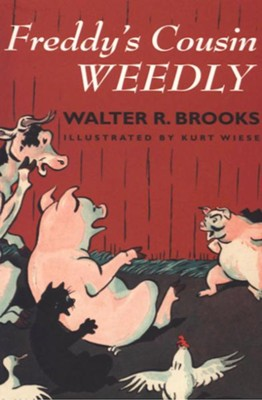 Freddy's Cousin Weedly - eBook  -     By: Walter R. Brooks     Illustrated By: Kurt Wiese