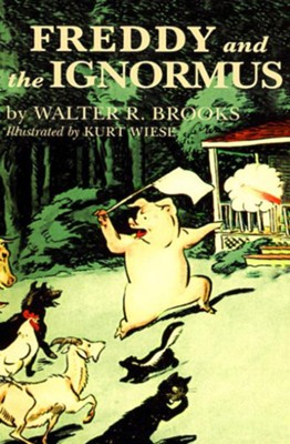 Freddy and the Ignormus - eBook  -     By: Walter R. Brooks     Illustrated By: Kurt Wiese