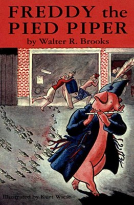 Freddy the Pied Piper - eBook  -     By: Walter R. Brooks     Illustrated By: Kurt Wiese