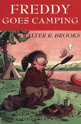 Freddy Goes Camping - eBook  -     By: Walter R. Brooks     Illustrated By: Kurt Wiese