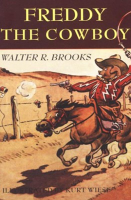 Freddy the Cowboy - eBook  -     By: Walter R. Brooks     Illustrated By: Kurt Wiese
