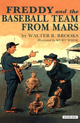 Freddy and the Baseball Team from Mars - eBook  -     By: Walter R. Brooks     Illustrated By: Kurt Wiese