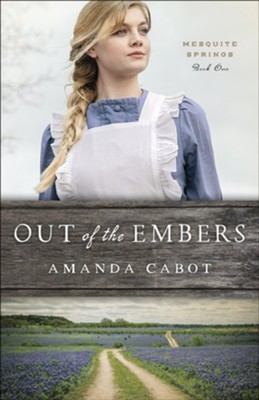 #1: Out of the Embers   -     By: Amanda Cabot
