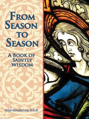 From Season to Season: The Birth of Jesus from the Gospels of Matthew and Luke / Digital original - eBook  -     By: Silas Henderson