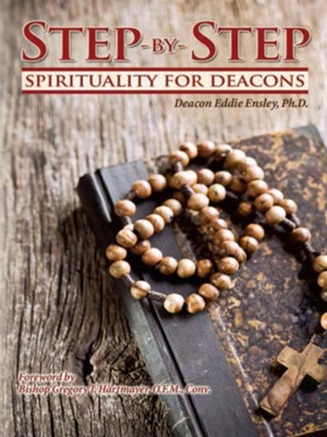 Step-by-Step Spirituality for Deacons / Digital original - eBook  -     By: Eddie Ensley