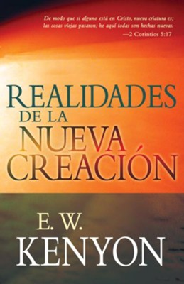 Realidades de la Nueva Creacion - eBook  -     By: E.W. Kenyon