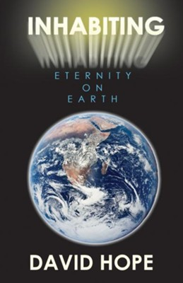 Inhabiting Eternity On Earth - eBook  -     By: David Hope
