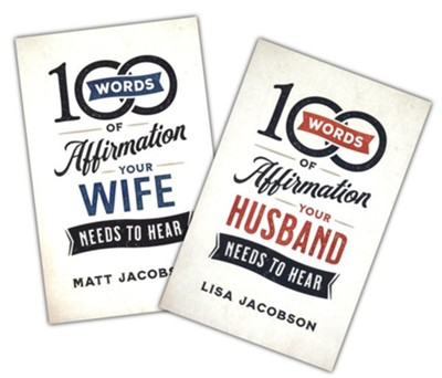 100 Words of Affirmation Bundle: Simple, Loving Words To Encourage And Uplift Your Spouse Every Day  -     By: Lisa Jacobson, Matt Jacobson