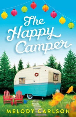 The Happy Camper  -     By: Melody Carlson