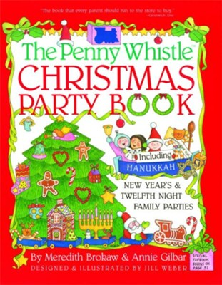 Penny Whistle Christmas Party Book: Including Hanukkah, New Year's, and Twelfth Night Family Parties  -     By: Meredith Brokaw, Annie Gilbar     Illustrated By: Jill Weber