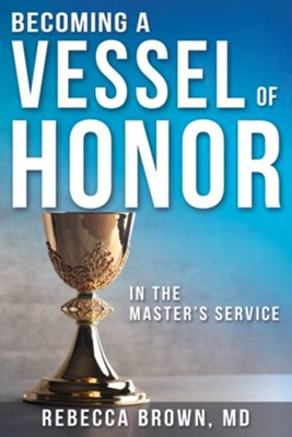 Becoming a Vessel of Honor - eBook  -     By: Rebecca Brown