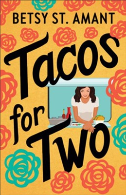 Tacos for Two  -     By: Betsy St. Amant
