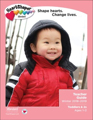 HeartShaper: Toddlers & 2s Teacher Guide, Winter 2018-2019  -