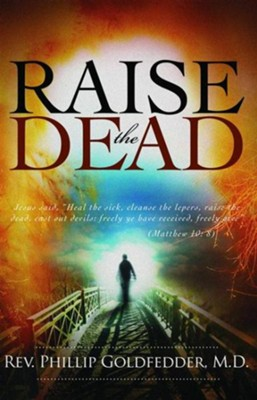 Raise the Dead - eBook  -     By: Phillip Goldfedder