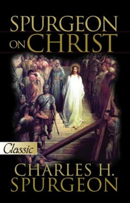 Spurgeon on Christ - eBook  -     By: Charles H. Spurgeon