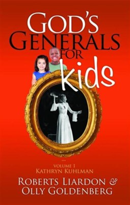 God's Generals for Kids/Kathryn Kuhlman: Volume 1 - eBook  -     By: Roberts Liardon