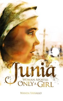 Junia-Woman Apostle: Only A Girl - eBook  -     By: Wanda Vassallo