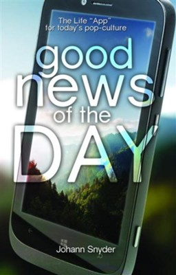 Good News of the Day - eBook  -     By: Johann Snyder