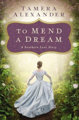To Mend a Dream: A Southern Love Story - eBook  -     By: Tamera Alexander
